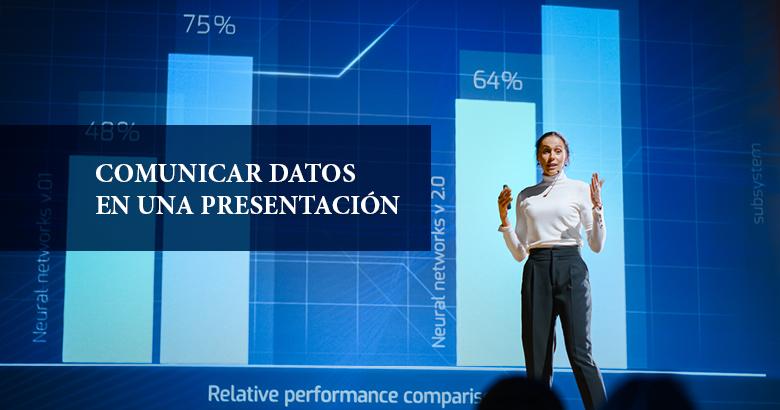 Comunicar datos en una presentación: 5 consejos prácticos